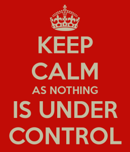keep-calm-as-nothing-is-under-control